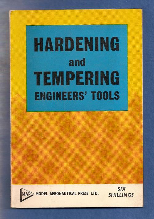 HARDENING AND TEMPERING ENGINEERS TOOLS. Model Engineers handbook