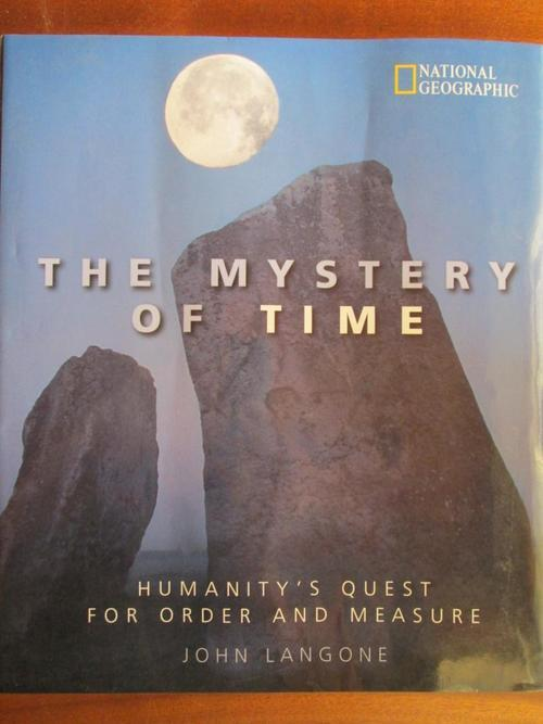 The Mystery of Time: Humanity's Quest for Order and Measure John Langone