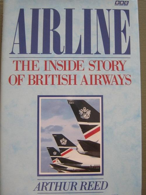 Airline: The Inside Story of British Airways Arthur Reed
