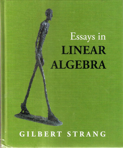 essays in linear algebra Get this from a library essays in linear algebra [gilbert strang] -- 27 classic articles by gilbert strang, each introduced by a new essay--back cover.