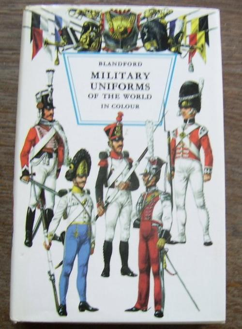 MILITARY UNIFORMS OF THE WORLD IN COLOUR WRITTEN AND ILLUSTRATRED BY ...