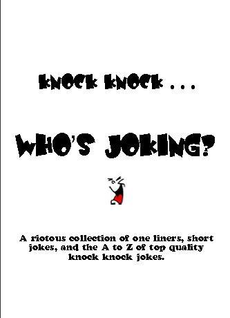 A COLLECTION OF ONE LINERS, JOKES AND KNOCK KNOCK JOKES - VERY FUNNY!