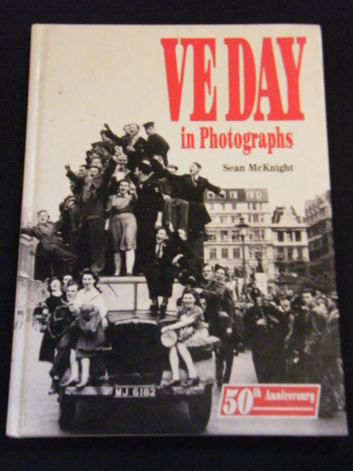 Ve Day In Photographs Sean Mcknight