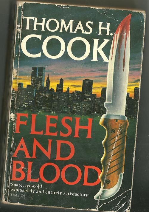 Flesh And Blood Thomas H. Cook