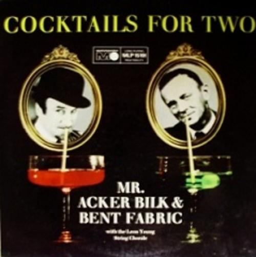 Blues & Jazz - MR. ACKER BILK & BENT FABRIC, with the LEON YOUNG STRING CHORALE: COCKTAILS FOR ...
