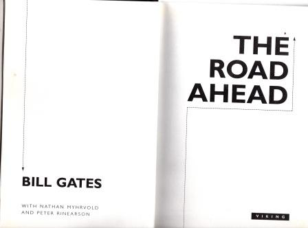 an analysis of the road ahead a book by bill gates The road ahead published by bill gates is one of his excellent contributions i bought it last year and found it very useful and inspiring in this book bill gates mentioned his whole life of success his policy of forcasting the business is clearly mentioned in the business he says the success.