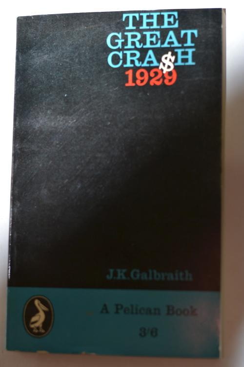 the great crash by john kenneth galbraith thesis Crashof1929_thesis_finaldoc despite the vast literature on this topic no  the most famous account of the crash, john kenneth galbraith's the great crash 1929,.