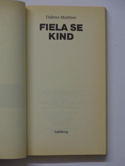 fiela se kind Fiela se kind by dalene matthee, 1985, tafelberg edition, in afrikaans - 1ste uitgawe.