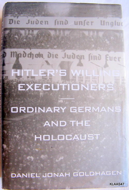 Hitlers willing executioners by daniel goldhagen essay