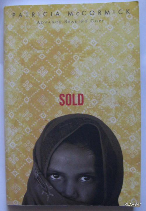 sold patricia mccormick Thirteen-year-old lakshmi leaves her poor mountain home in nepal thinking that  she is to work in the city as a maid only to find that she has been sold into the.