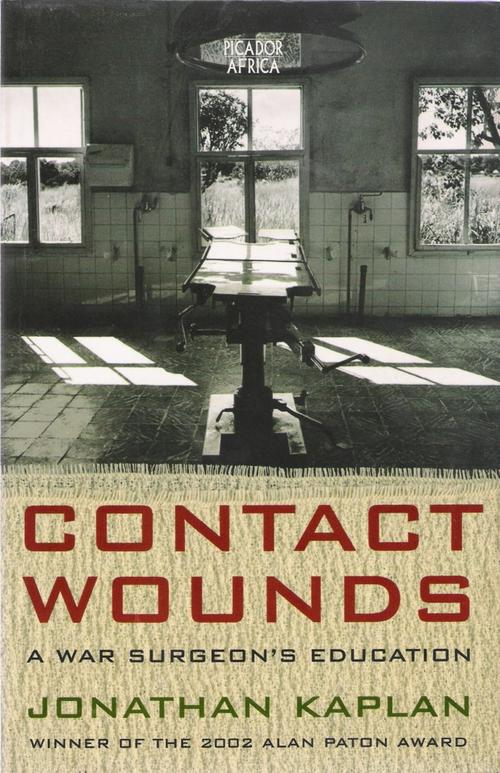 Contact Wounds - A War Surgeon's Education Jonathan Kaplan
