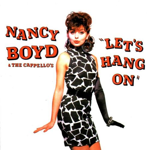 Nancy Boyd & Cappello's, The - Let's Hang On / She'll Never Love You (Like I Do)