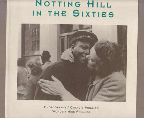 Notting hill in the sixties by charlie and mike phillips