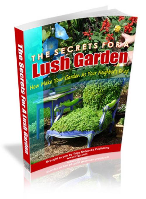 Secrets For A Lush Garden