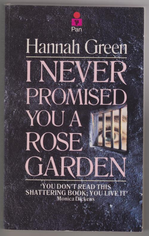i never promised you a rose Struggling with joanne greenberg (originally published under the pseudonym hannah green)'s i never promised you a rose garden check out our thorough summary and.