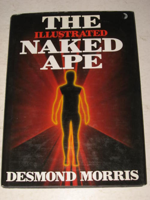 an analysis of the naked ape by desmond morris Buy the naked ape first edition by d morris desmond morris is a good writer this is not exactly a state of the art analysis of the human condition.