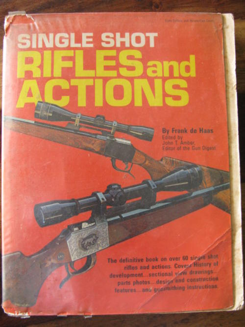 Single Shot Rifles and Actions Frank de Haas