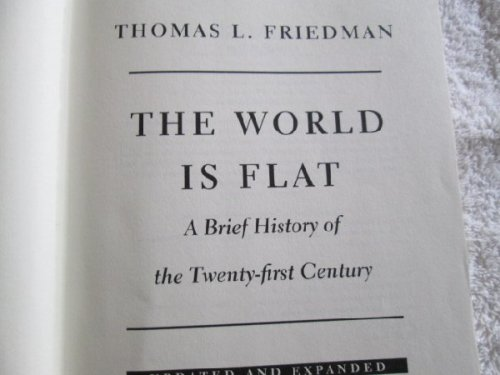 thomas l. friedmans thesis+the world is flat Read a free sample or buy the world is flat 30 by thomas l friedman you can read this book with ibooks on your iphone, ipad, ipod touch, or mac.
