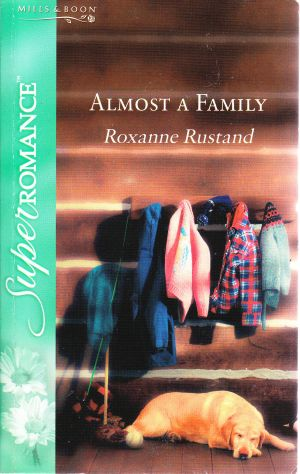 Almost A Family (Super Romance S.) Roxanne Rustand