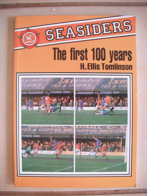 The Seasiders First 100 Years Blackpool FC By Ellis Tomlinson