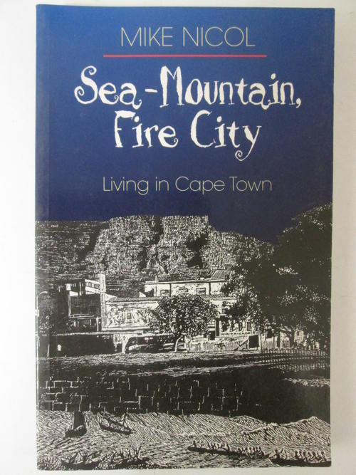 Biographies Memoirs Sea Mountain Fire City Living In Cape Town Mike N