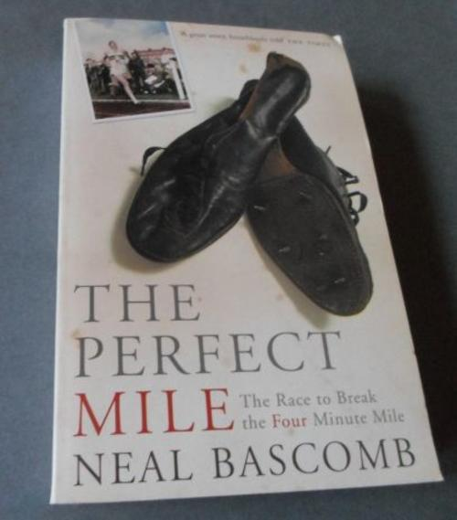 an examination of the book the perfect mile by neal bascomb Reviewed elsewhere  the perfect mile neal bascomb  he importance of this book lies    in its carefully contextualized examination of the restoration.