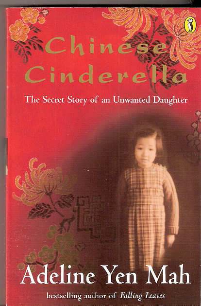 chinese cinderela Chinese cinderella 1 chinese cinderella troy marquicias 2 adeline yen mah her writing style is authobiographical novel the novel chinese cinderlla is a revised vesion of her autobiography,falling leaves their is a certin connection of this literary text to the author's life because the author simply shares part of her experience through this book adeline yen mah reminds me of the author.