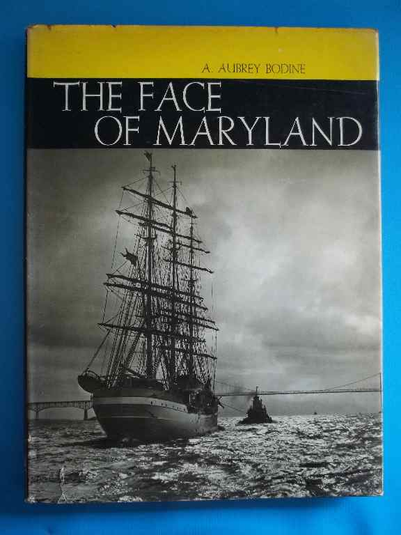 The Face of Maryland A. Aubrey Bodine