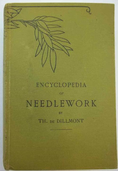 Encyclopedia Of Needlework - TH. De Dillmont (Early English Edition With 16 Colour Plates, 789 Pages