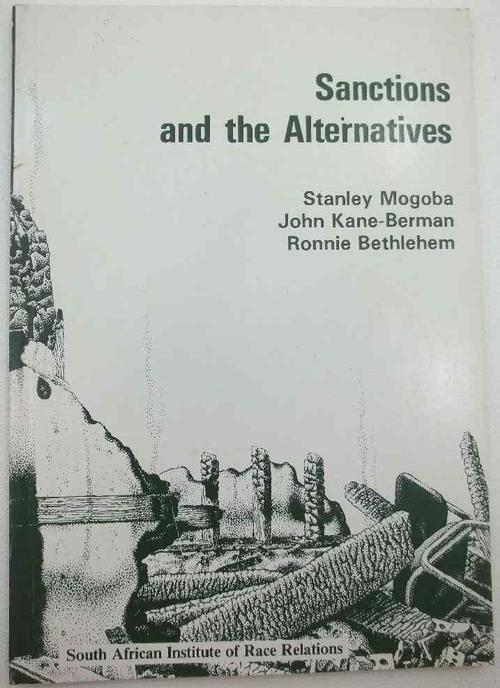 Sanctions And The Alternatives - Stanley Mogoba, John Kane-Berman, Ronnie Bethlehem, 1988