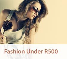 Stay On Trend and In Style for Under R500